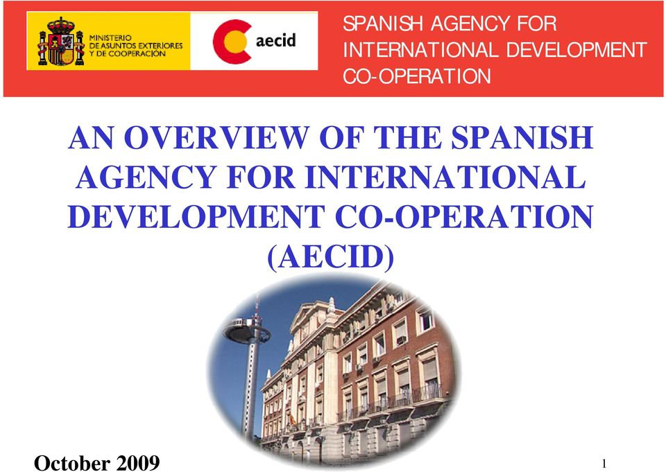 THE  DEVELOPMENT CO-OPERATION (AECID)