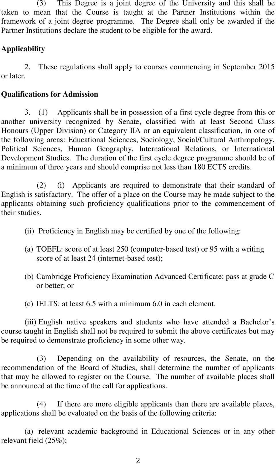 These regulations shall apply to courses commencing in September 2015 or later. Qualifications for Admission 3.