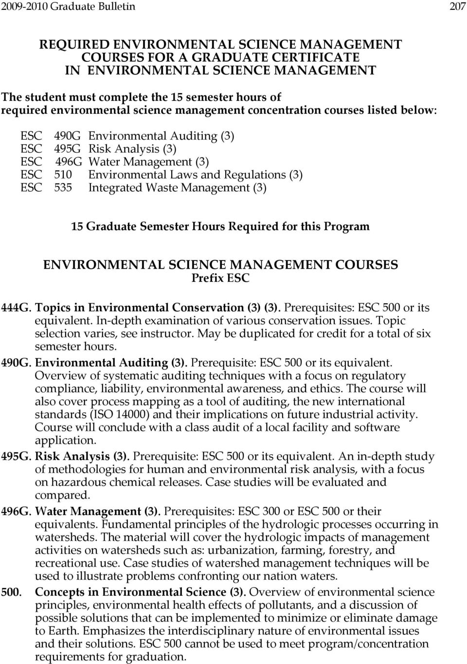 and Regulations (3) ESC 535 Integrated Waste Management (3) 15 Graduate Semester Hours Required for this Program ENVIRONMENTAL SCIENCE MANAGEMENT COURSES Prefix ESC 444G.