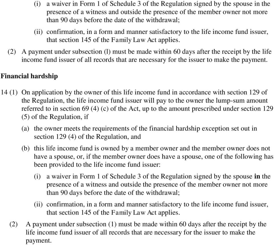 (2) A payment under subsection (l) must be made within 60 days after the receipt by the life income fund issuer of all records that are necessary for the issuer to make the payment.