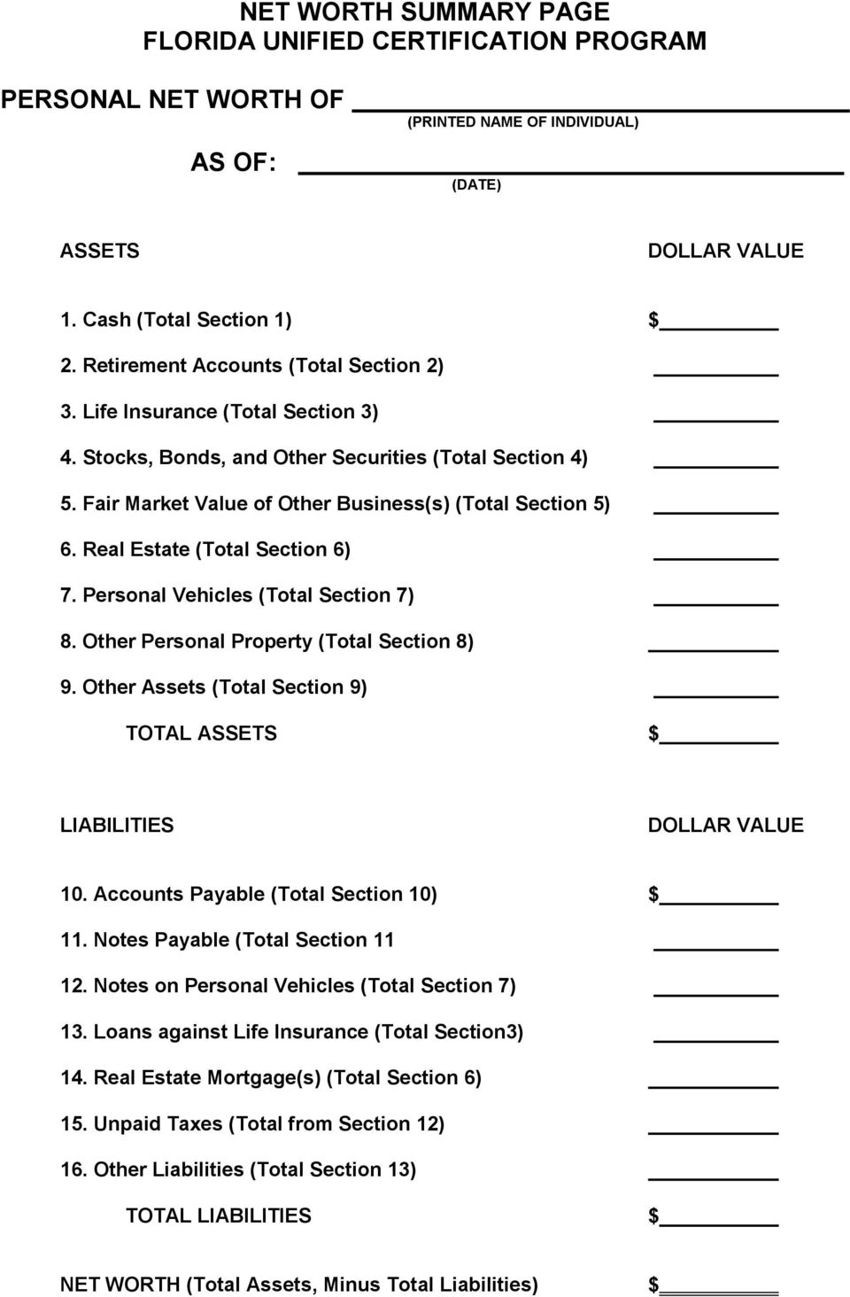 Real Estate (Total Section 6) 7. Personal Vehicles (Total Section 7) 8. Other Personal Property (Total Section 8) 9. Other Assets (Total Section 9) TOTAL ASSETS LIABILITIES DOLLAR VALUE 10.