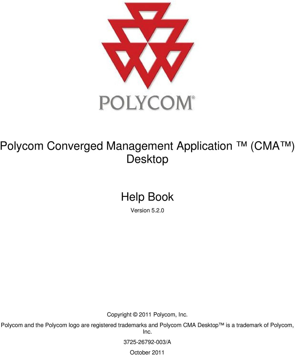 Polycom and the Polycom logo are registered trademarks and
