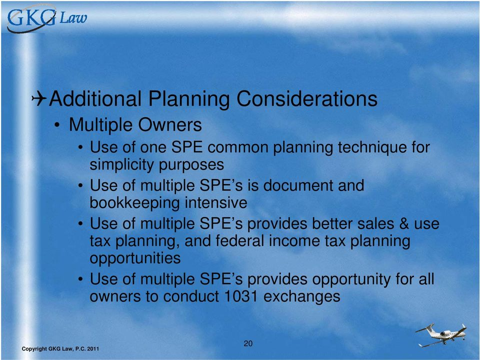 multiple SPE s provides better sales & use tax planning, and federal income tax planning