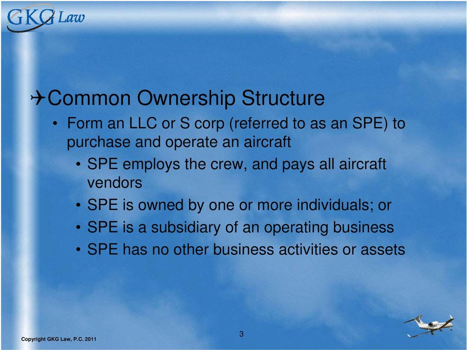 aircraft vendors SPE is owned by one or more individuals; or SPE is a