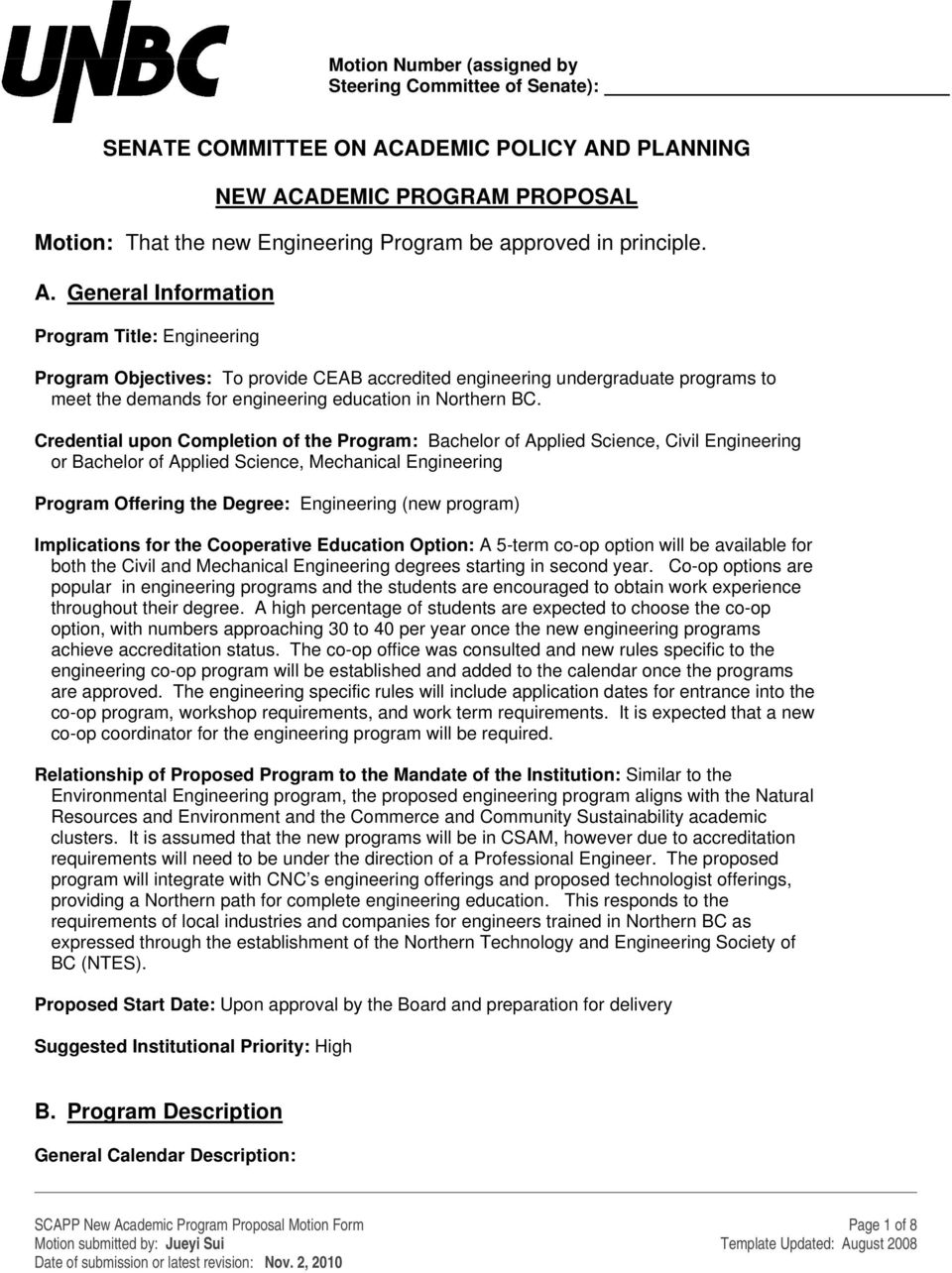 General Information Program Title: Engineering Program Objectives: To provide CEAB accredited engineering undergraduate programs to meet the demands for engineering education in Northern BC.
