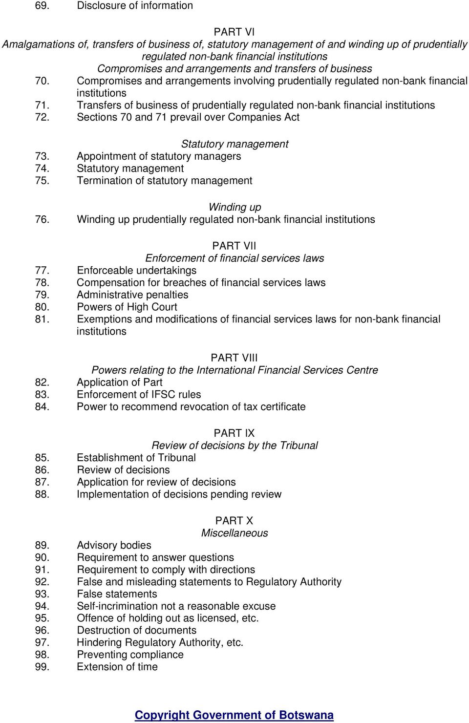 Transfers of business of prudentially regulated non-bank financial institutions 72. Sections 70 and 71 prevail over Companies Act Statutory management 73. Appointment of statutory managers 74.