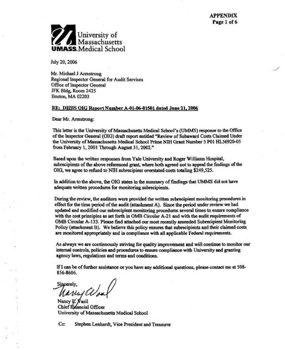 "Annstrong: This letter is the University of Massachusetts Medical School's (UMMS) response to the Office of the InspectorGeneral (OIG) draft report entitled ""Review of Subaward Costs Claimed Under"
