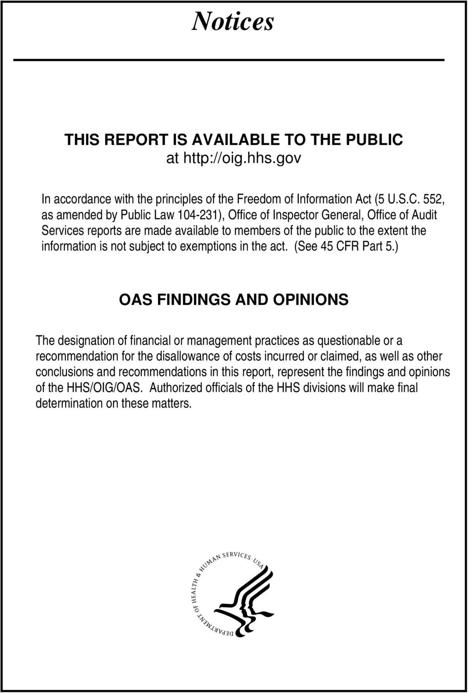 552, as amended by Public Law 104-231), Office of Inspector General, Office of Audit Services reports are made available to members of the public to the extent the information is not subject