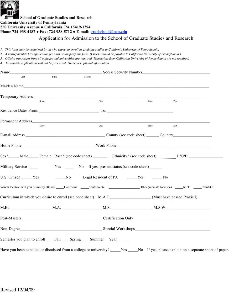 A nonrefundable $25 application fee must accompany this form. (Checks should be payable to California University of Pennsylvania.) 3.
