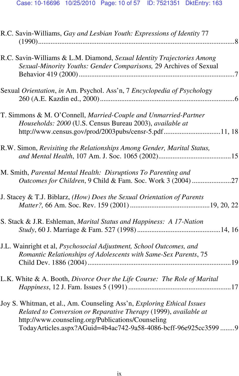 Ass n, 7 Encyclopedia of Psychology 260 (A.E. Kazdin ed., 2000)...6 T. Simmons & M. O Connell, Married-Couple and Unmarried-Partner Households: 2000 (U.S. Census Bureau 2003), available at http://www.