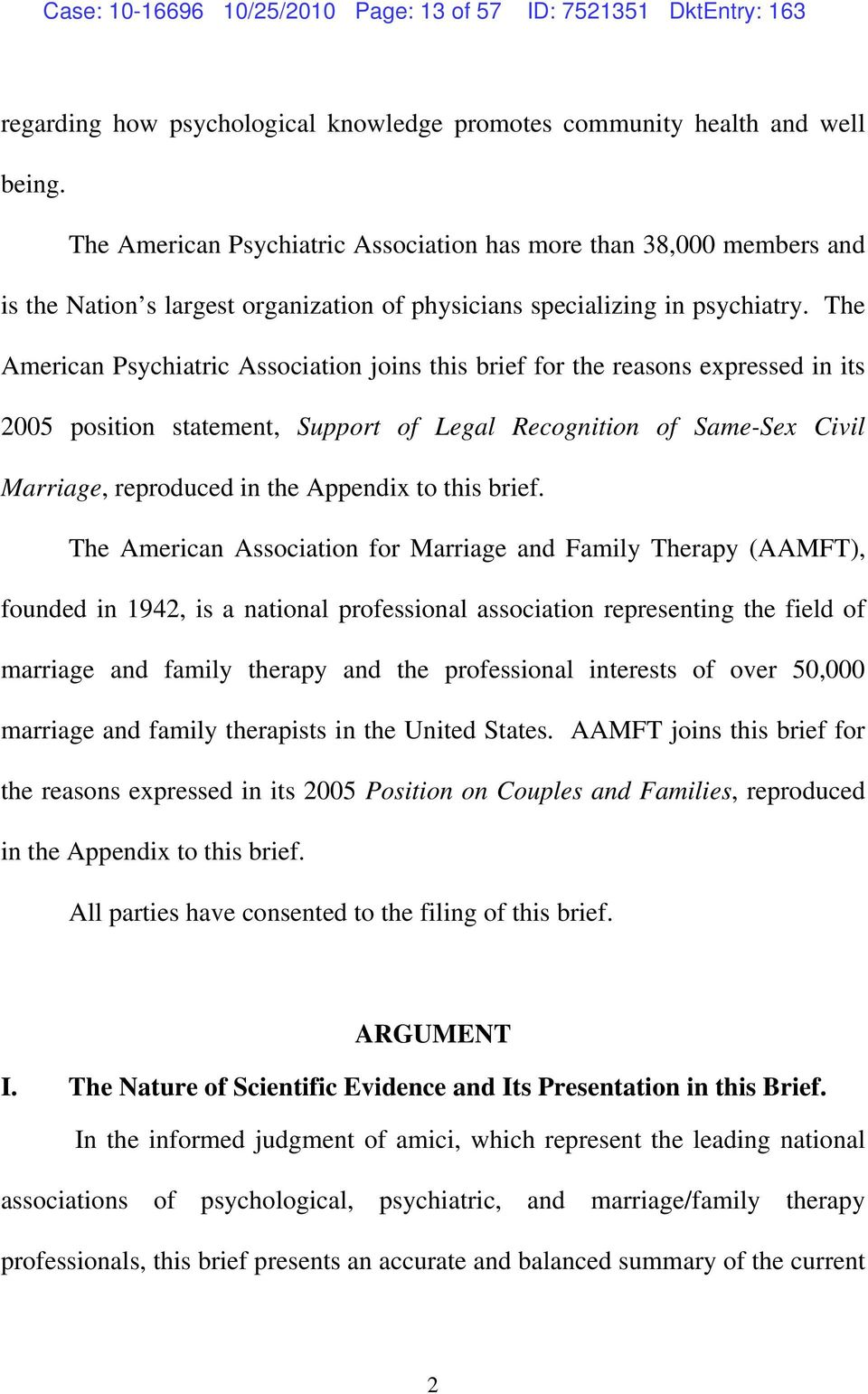 The American Psychiatric Association joins this brief for the reasons expressed in its 2005 position statement, Support of Legal Recognition of Same-Sex Civil Marriage, reproduced in the Appendix to