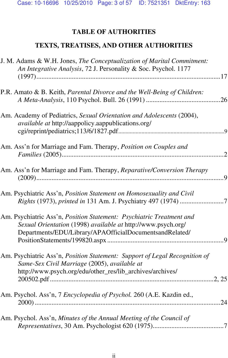 Academy of Pediatrics, Sexual Orientation and Adolescents (2004), available at http://aappolicy.aappublications.org/ cgi/reprint/pediatrics;113/6/1827.pdf...9 Am. Ass n for Marriage and Fam.