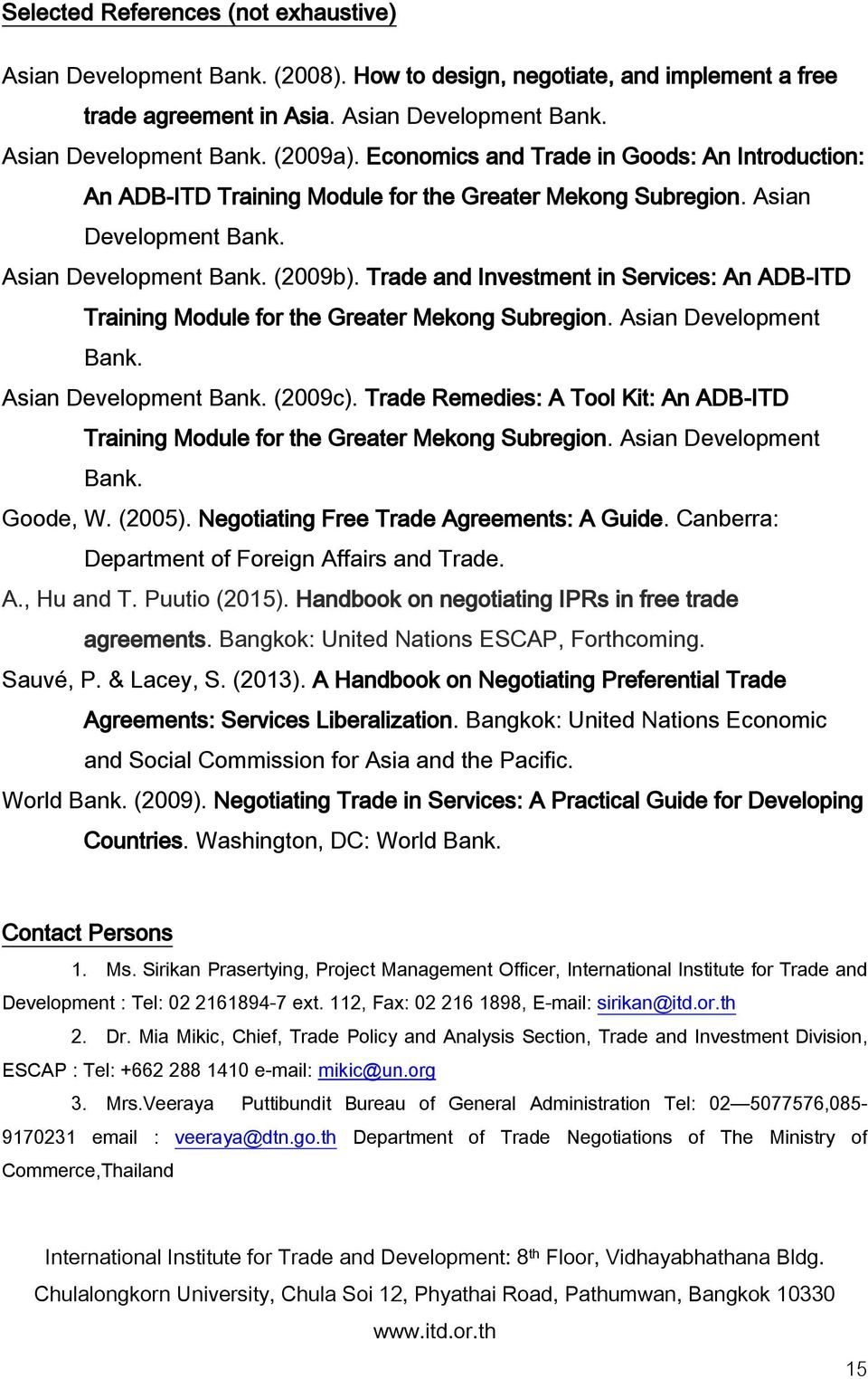 Trade and Investment in Services: An ADB-ITD Training Module for the Greater Mekong Subregion. Asian Development Bank. Asian Development Bank. (2009c).