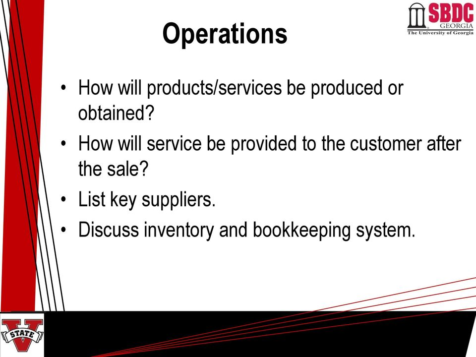 How will service be provided to the customer