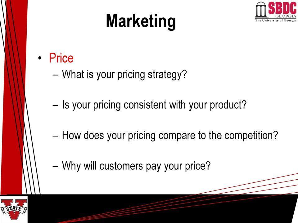 Is your pricing consistent with your product?