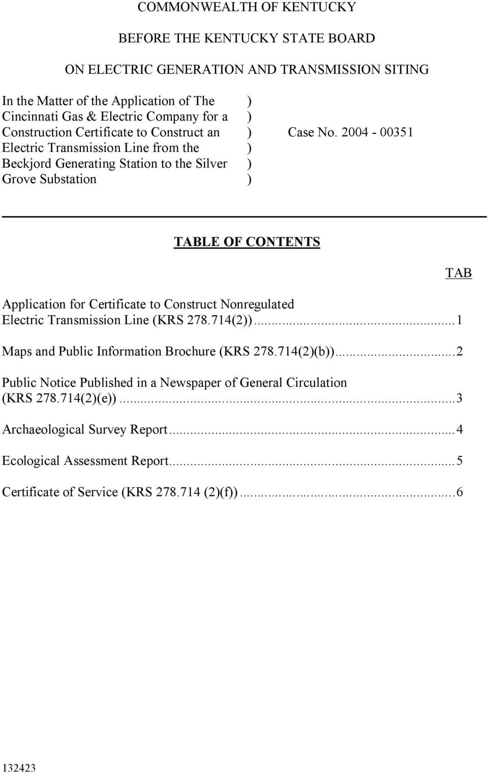 2004-00351 Electric Transmission Line from the ) Beckjord Generating Station to the Silver ) Grove Substation ) TABLE OF CONTENTS Application for Certificate to Construct Nonregulated