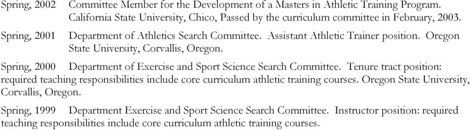 Assistant Athletic Trainer position. Oregon State University, Corvallis, Oregon. Spring, 2000 Department of Exercise and Sport Science Search Committee.