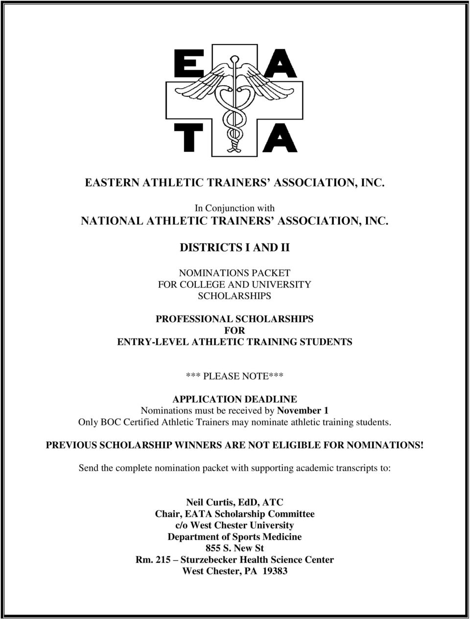 Nominations must be received by November 1 Only BOC Certified Athletic Trainers may nominate athletic training students. PREVIOUS SCHOLARSHIP WINNERS ARE NOT ELIGIBLE FOR NOMINATIONS!