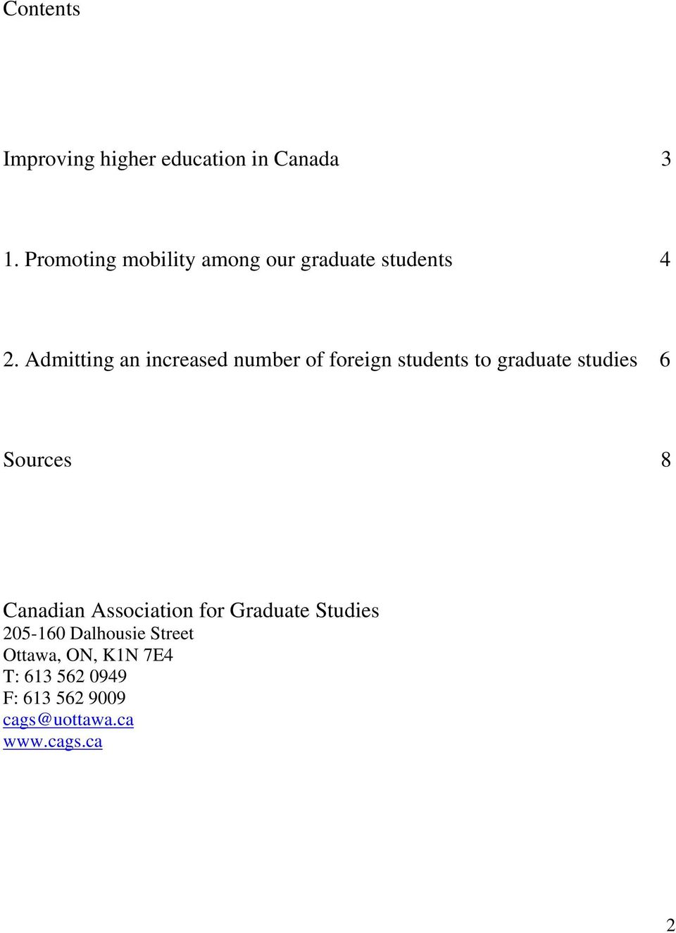 Admitting an increased number of foreign students to graduate studies 6 Sources 8