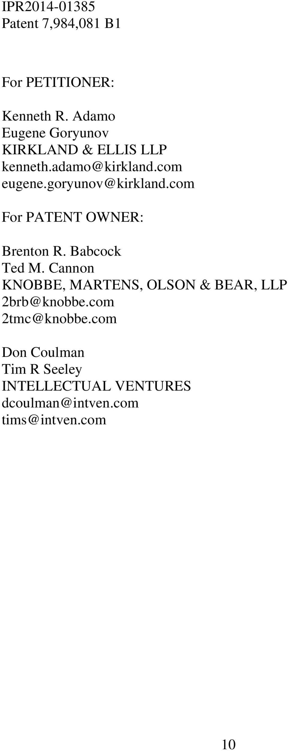 Babcock Ted M. Cannon KNOBBE, MARTENS, OLSON & BEAR, LLP 2brb@knobbe.
