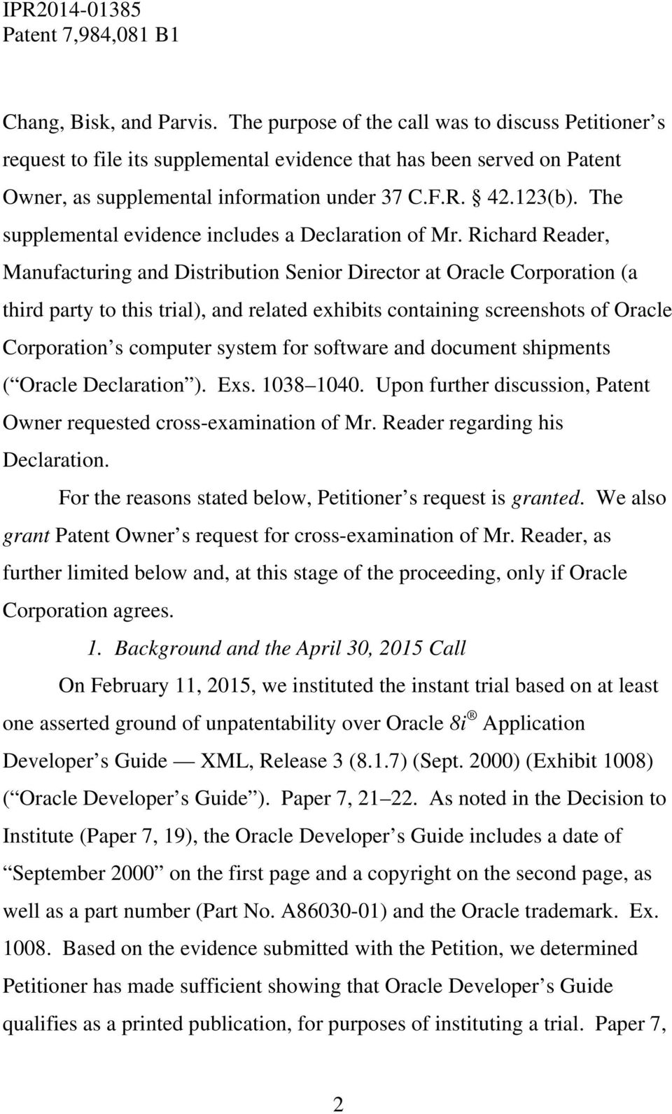 Richard Reader, Manufacturing and Distribution Senior Director at Oracle Corporation (a third party to this trial), and related exhibits containing screenshots of Oracle Corporation s computer system