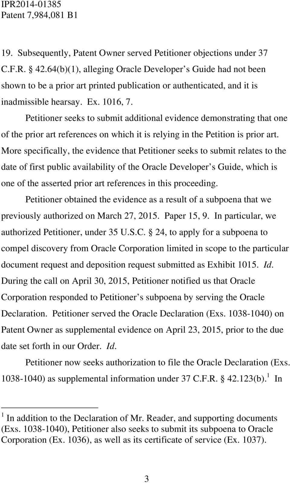 Petitioner seeks to submit additional evidence demonstrating that one of the prior art references on which it is relying in the Petition is prior art.