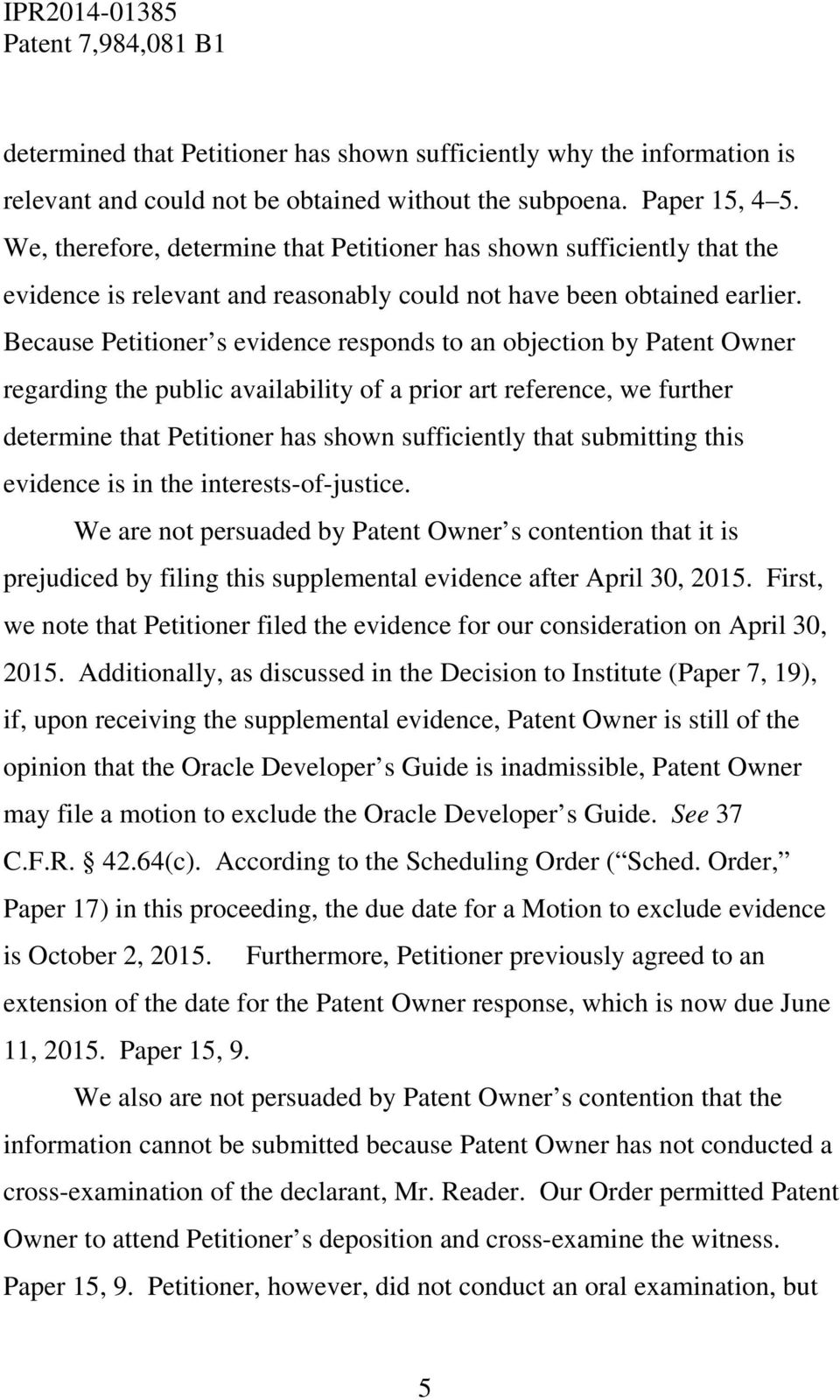 Because Petitioner s evidence responds to an objection by Patent Owner regarding the public availability of a prior art reference, we further determine that Petitioner has shown sufficiently that
