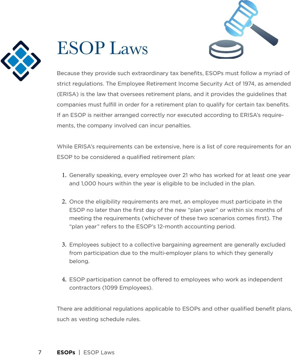 plan to qualify for certain tax benefits. If an ESOP is neither arranged correctly nor executed according to ERISA s requirements, the company involved can incur penalties.