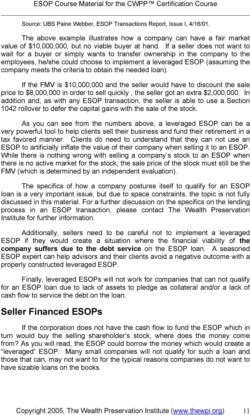 criteria to obtain the needed loan). If the FMV is $10,000,000 and the seller would have to discount the sale price to $8,000,000 in order to sell quickly, the seller got an extra $2,000,000.