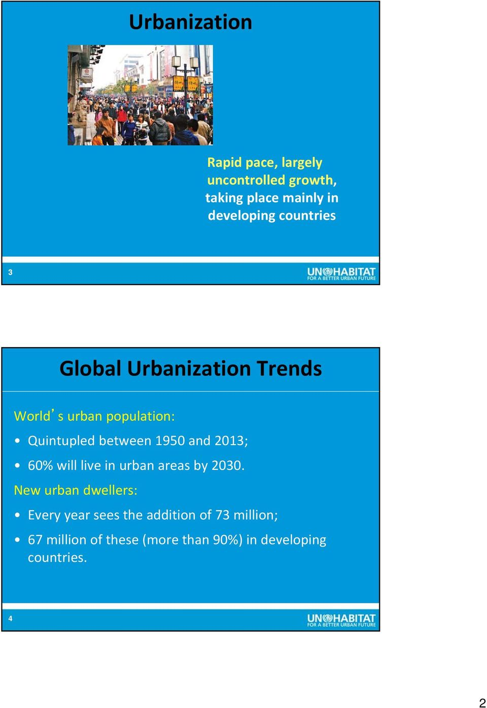 between 1950 and 2013; 60% will live in urban areas by 2030.