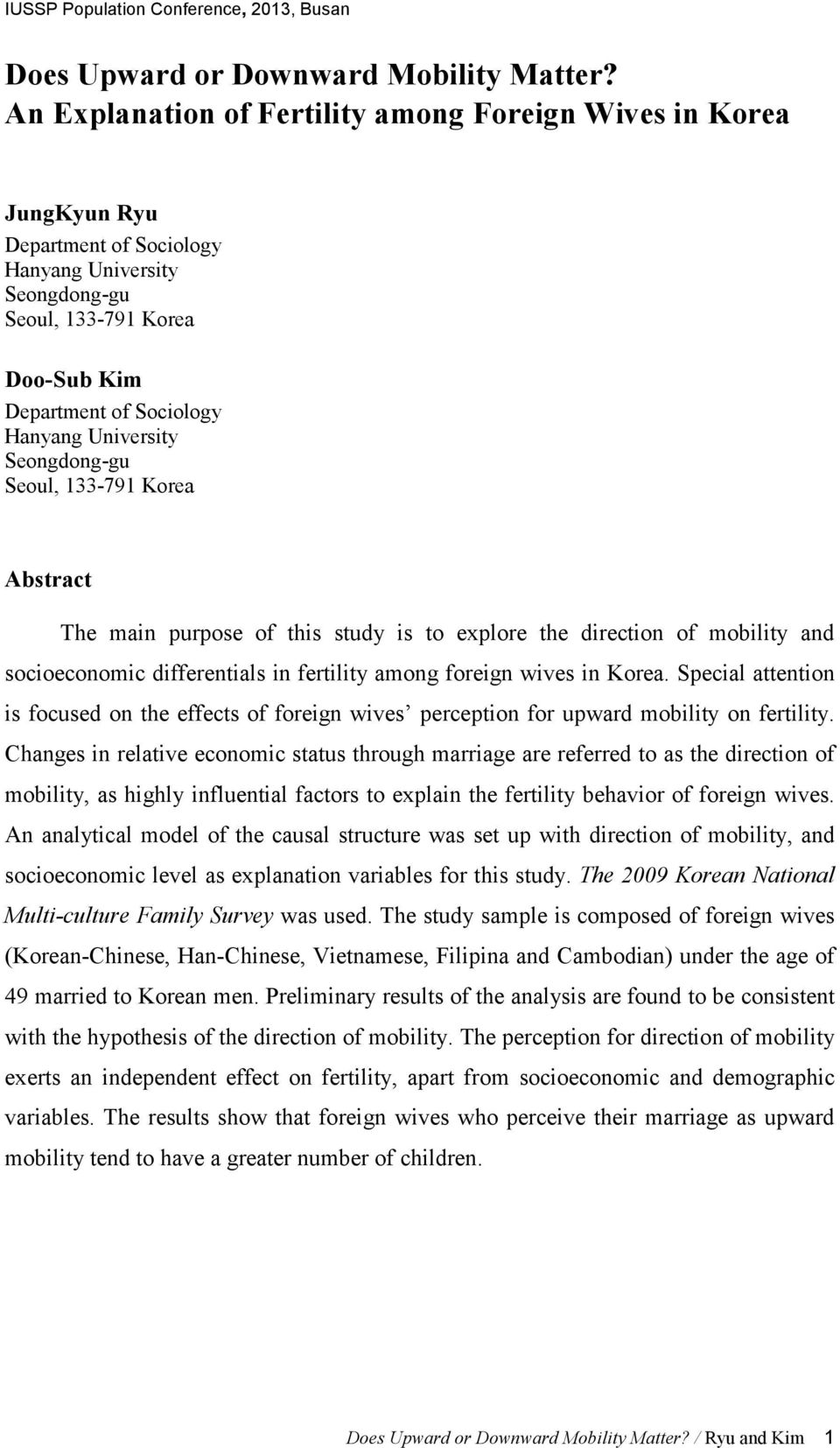 Abstract The main purpose of this study is to explore the direction of mobility and socioeconomic differentials in fertility among foreign wives in Korea.