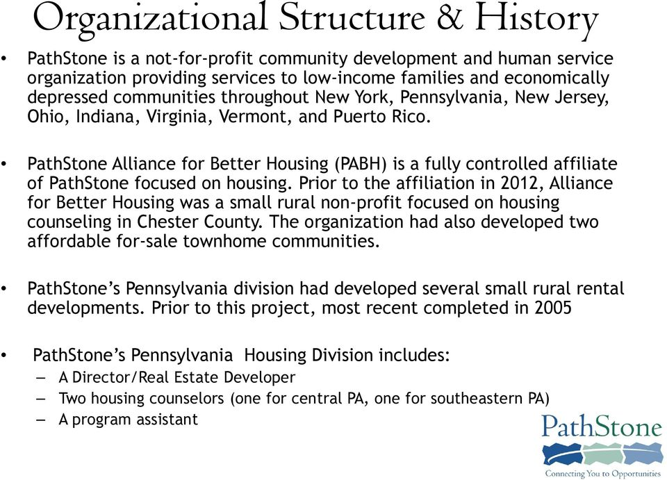 PathStone Alliance for Better Housing (PABH) is a fully controlled affiliate of PathStone focused on housing.
