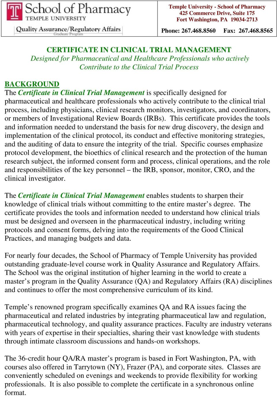 8565 CERTIFICATE IN CLINICAL TRIAL MANAGEMENT Designed for Pharmaceutical and Healthcare Professionals who actively Contribute to the Clinical Trial Process BACKGROUND The Certificate in Clinical
