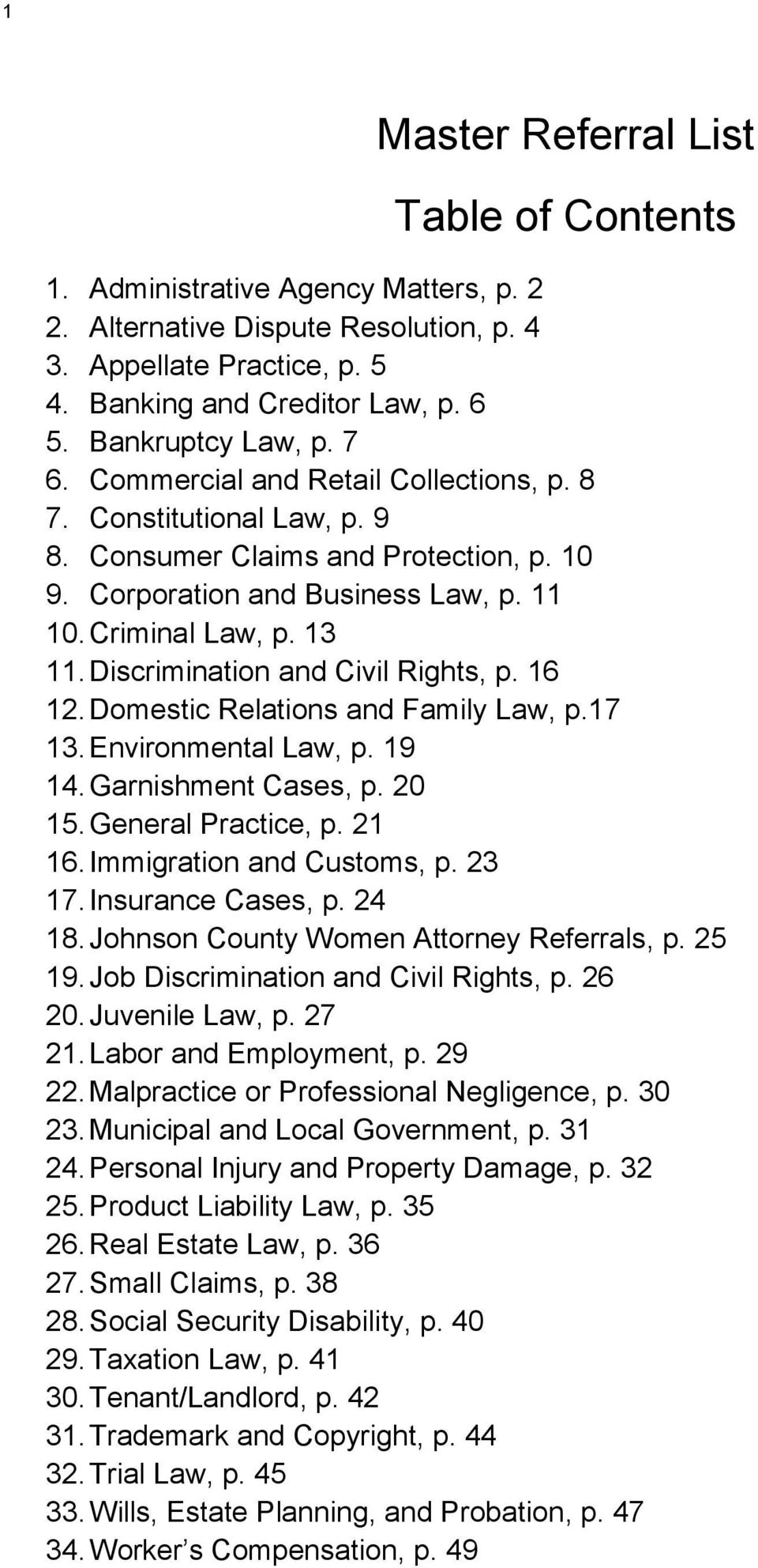 Discrimination and Civil Rights, p. 16 12. Domestic Relations and Family Law, p.17 13. Environmental Law, p. 19 14. Garnishment Cases, p. 20 15. General Practice, p. 21 16. Immigration and Customs, p.
