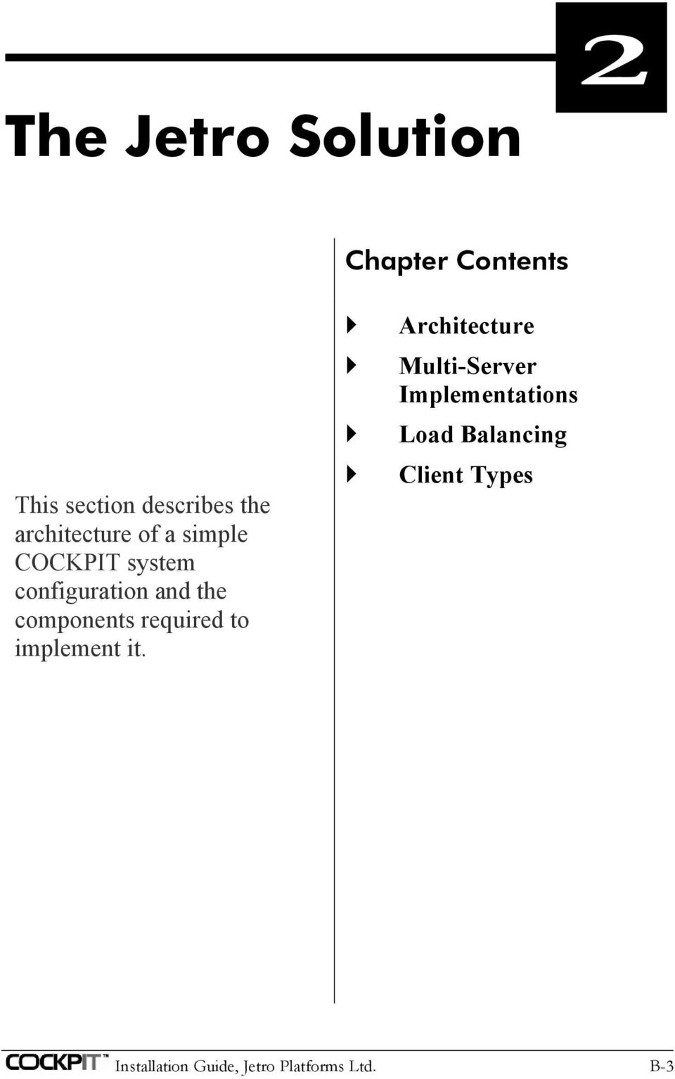 components required to implement it.