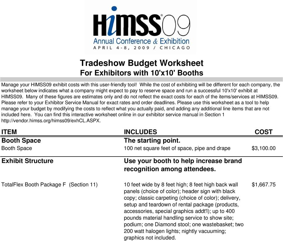 Many of these figures are estimates only and do not reflect the exact costs for each of the items/services at HIMSS09.