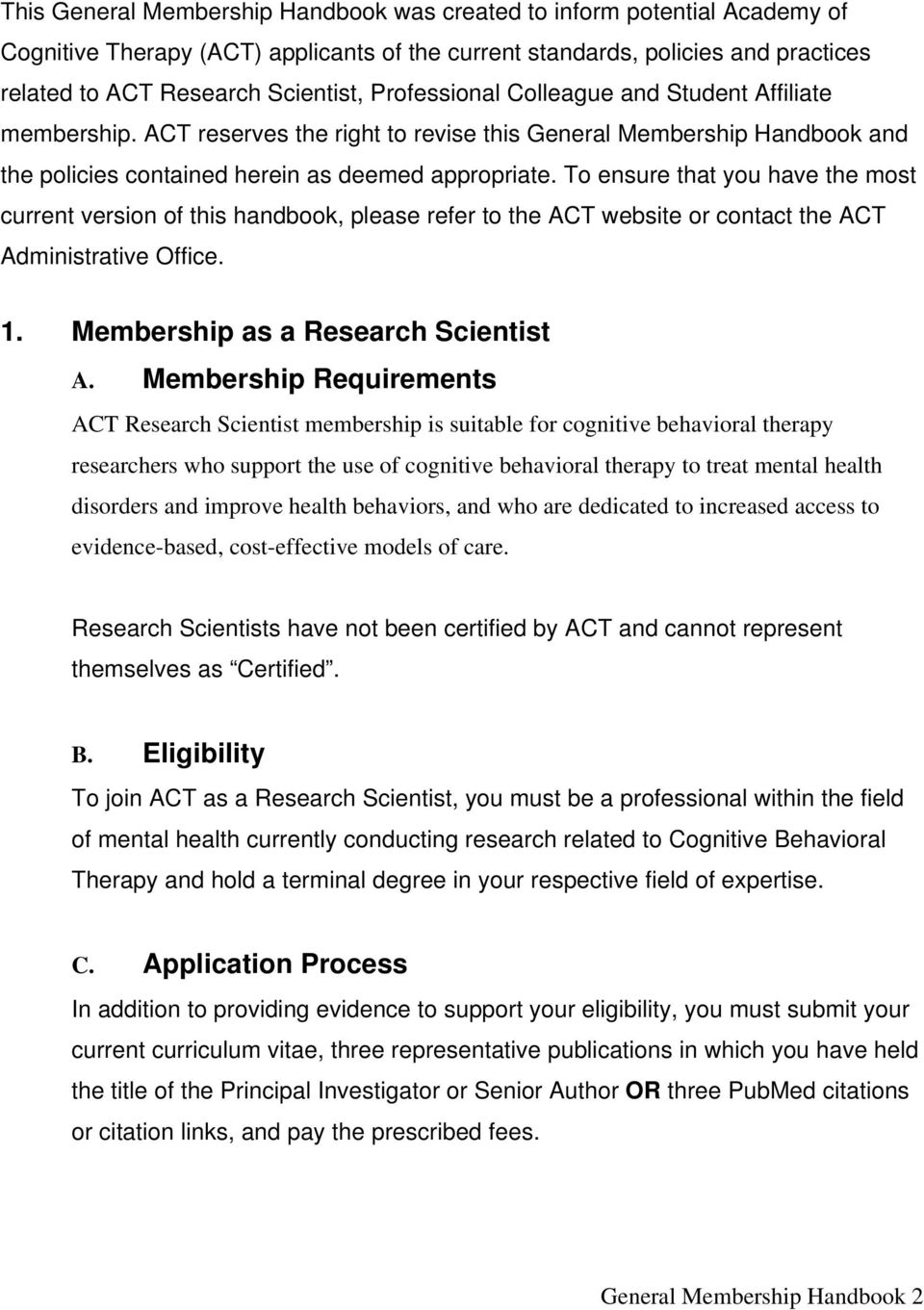 To ensure that you have the most current version of this handbook, please refer to the ACT website or contact the ACT Administrative Office. 1. Membership as a Research Scientist A.