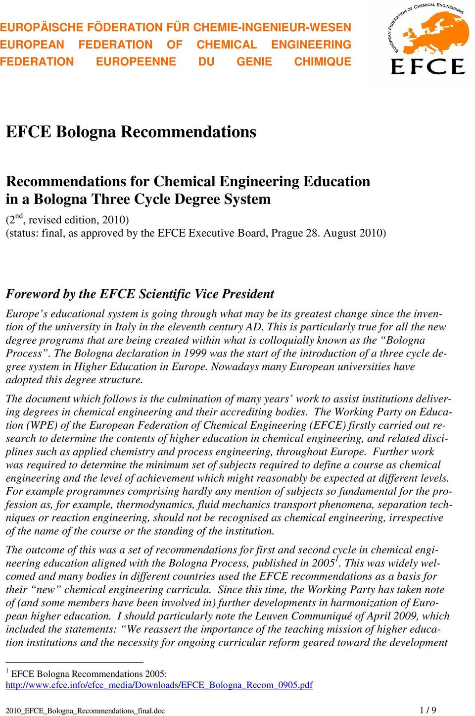 August 2010) Foreword by the EFCE Scientific Vice President Europe s educational system is going through what may be its greatest change since the invention of the university in Italy in the eleventh