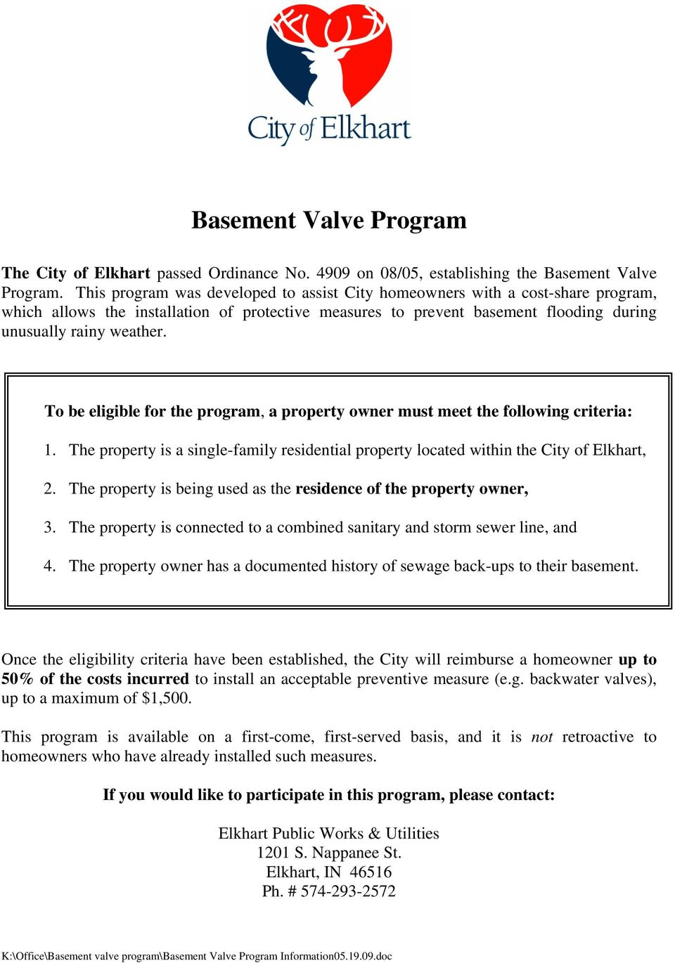 To be eligible for the program, a property owner must meet the following criteria: 1. The property is a single-family residential property located within the City of Elkhart, 2.