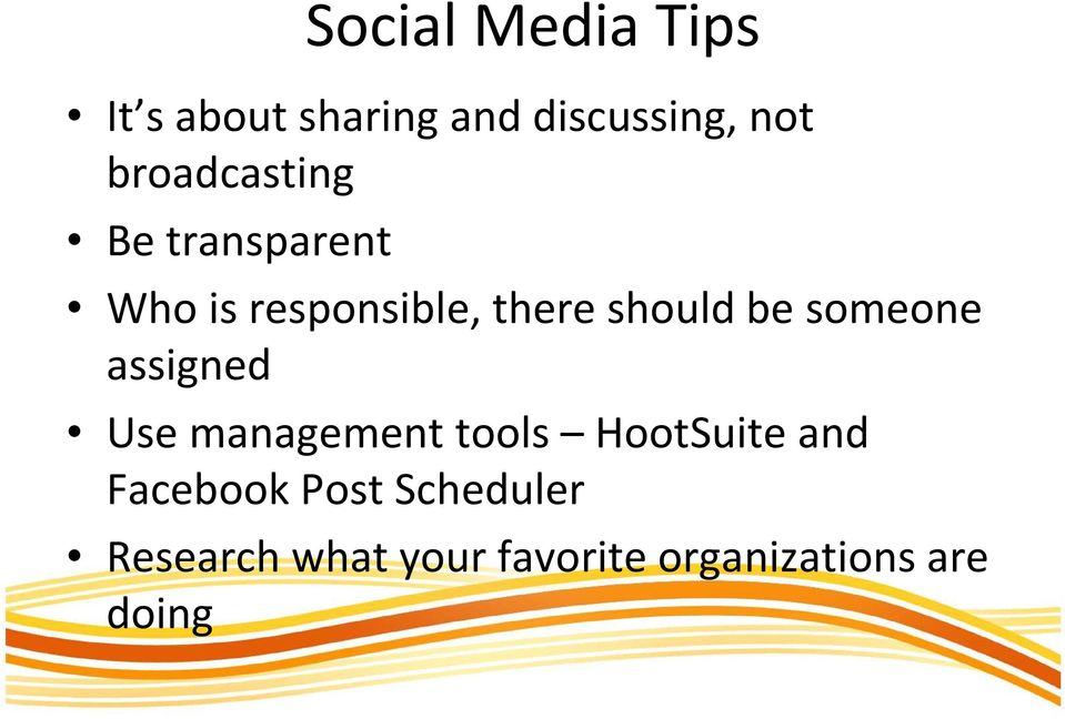 be someone assigned Use management tools HootSuite and