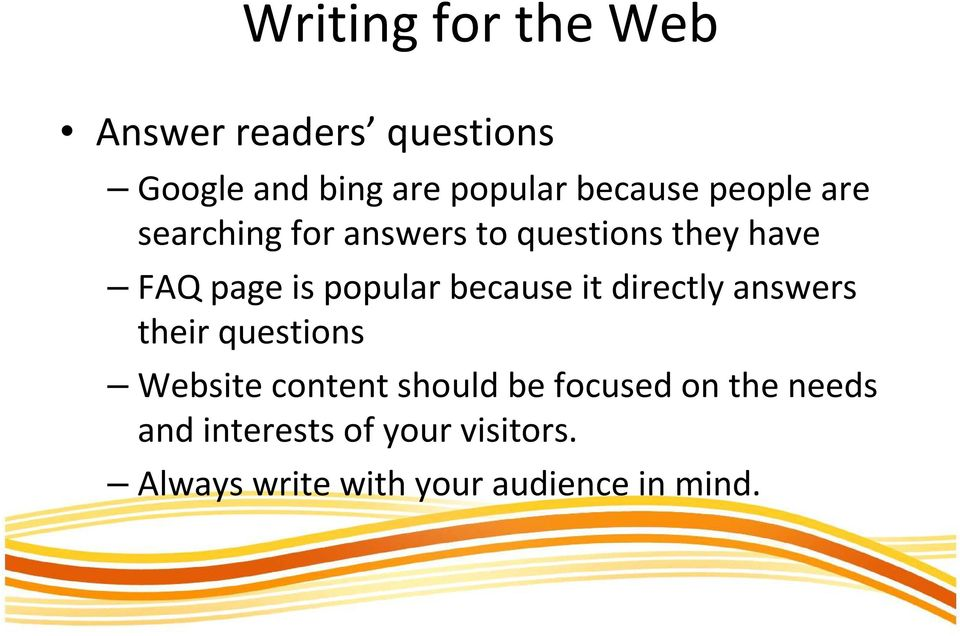 popular because it directly answers their questions Website content should be