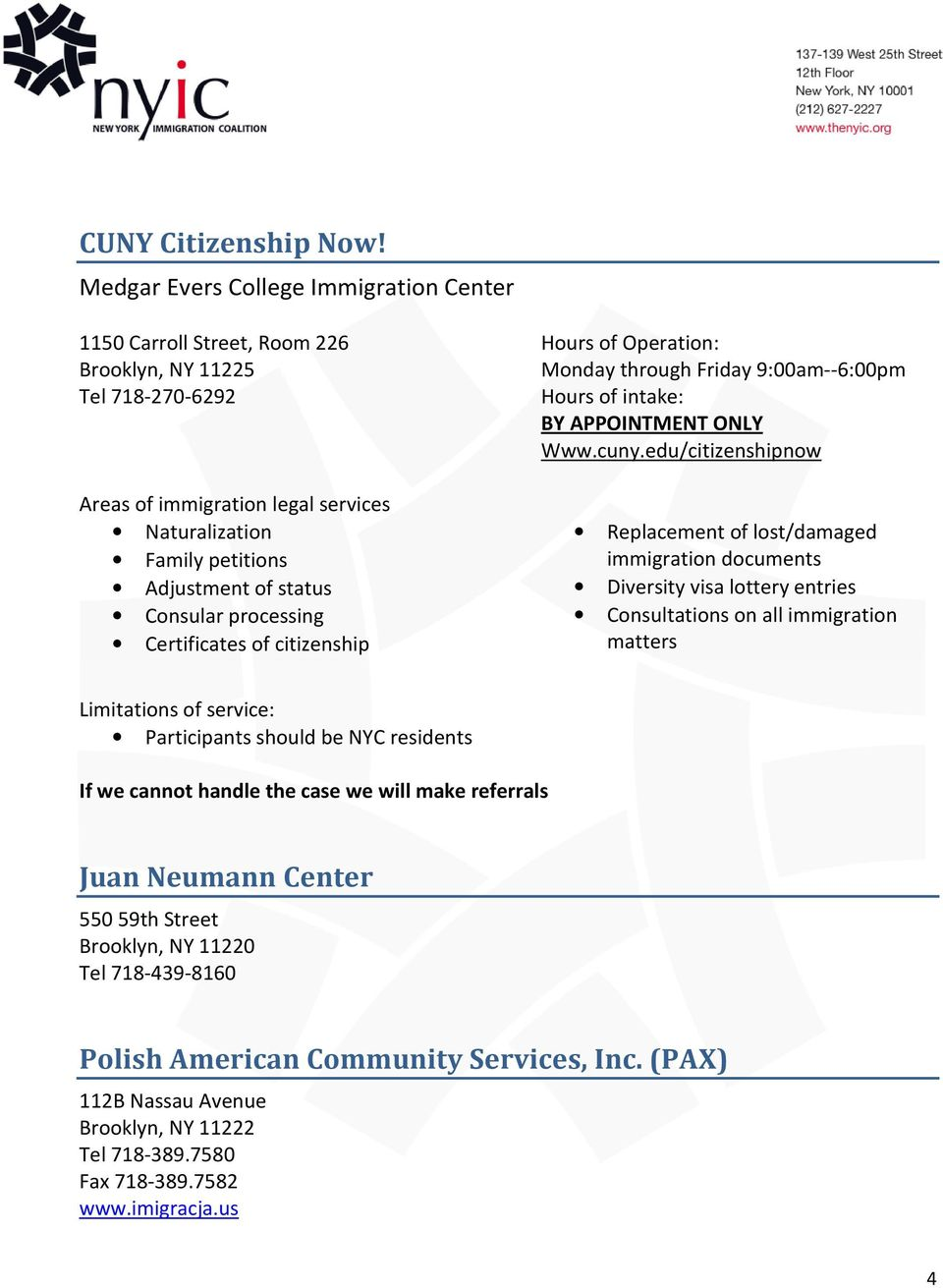 citizenship Hours of Operation: Monday through Friday 9:00am--6:00pm Www.cuny.