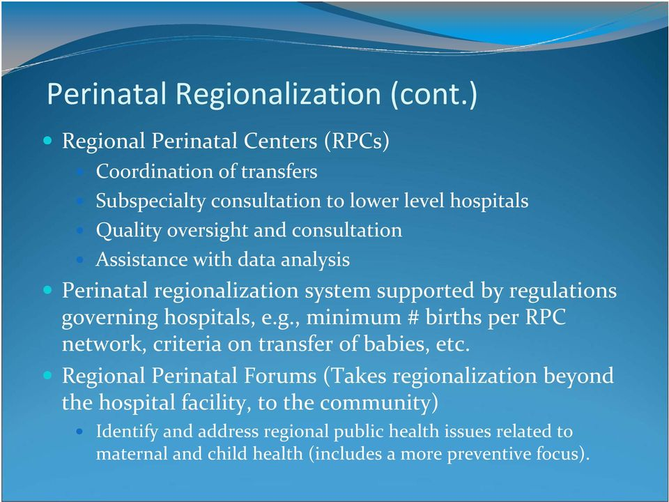 data analysis Perinatal regionalization ation system stem supported by regulations governing hospitals, e.g., minimum # births per RPC network, criteria on transfer of babies, etc.