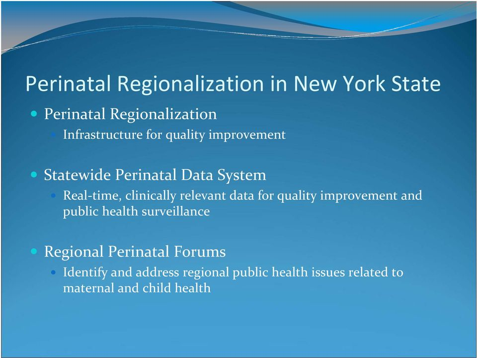 data for quality improvement and public health surveillance Regional Perinatal Forums