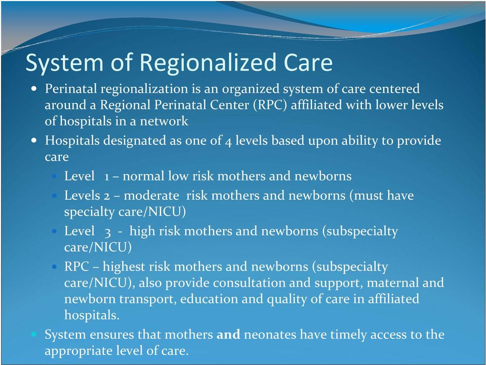 specialty ilt care/nicu) Level 3 high risk mothers and newborns (subspecialty care/nicu) RPC highest risk mothers and newborns (subspecialty care/nicu), also provide consultation and