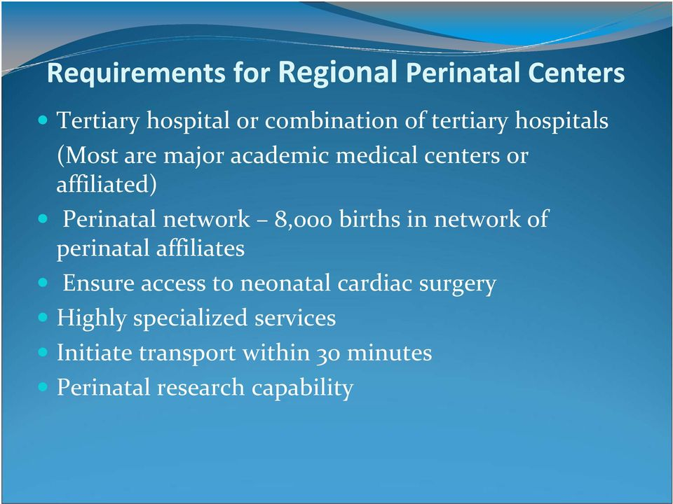 births in network of perinatal affiliates Ensure access to neonatal cardiac surgery