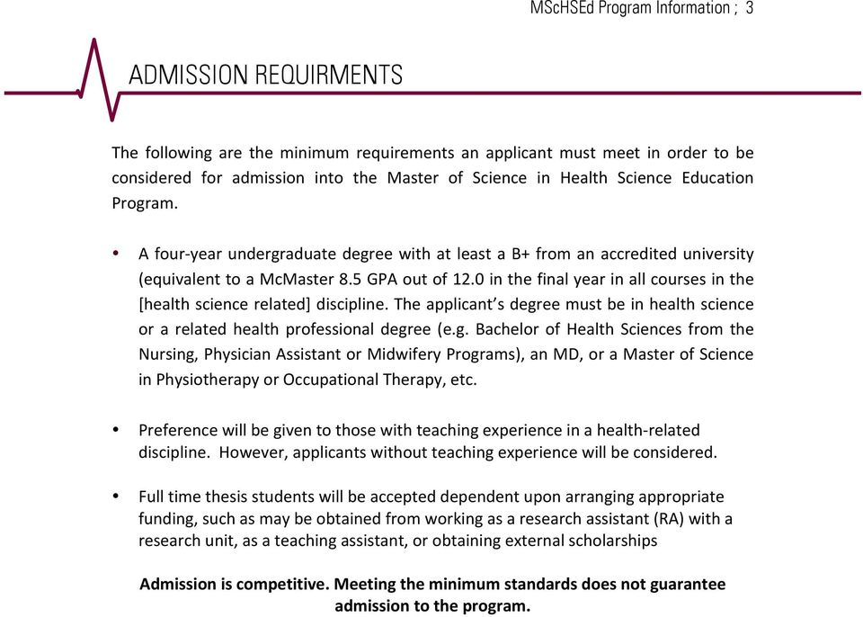 0 in the final year in all courses in the [health science related] discipline. The applicant s degr