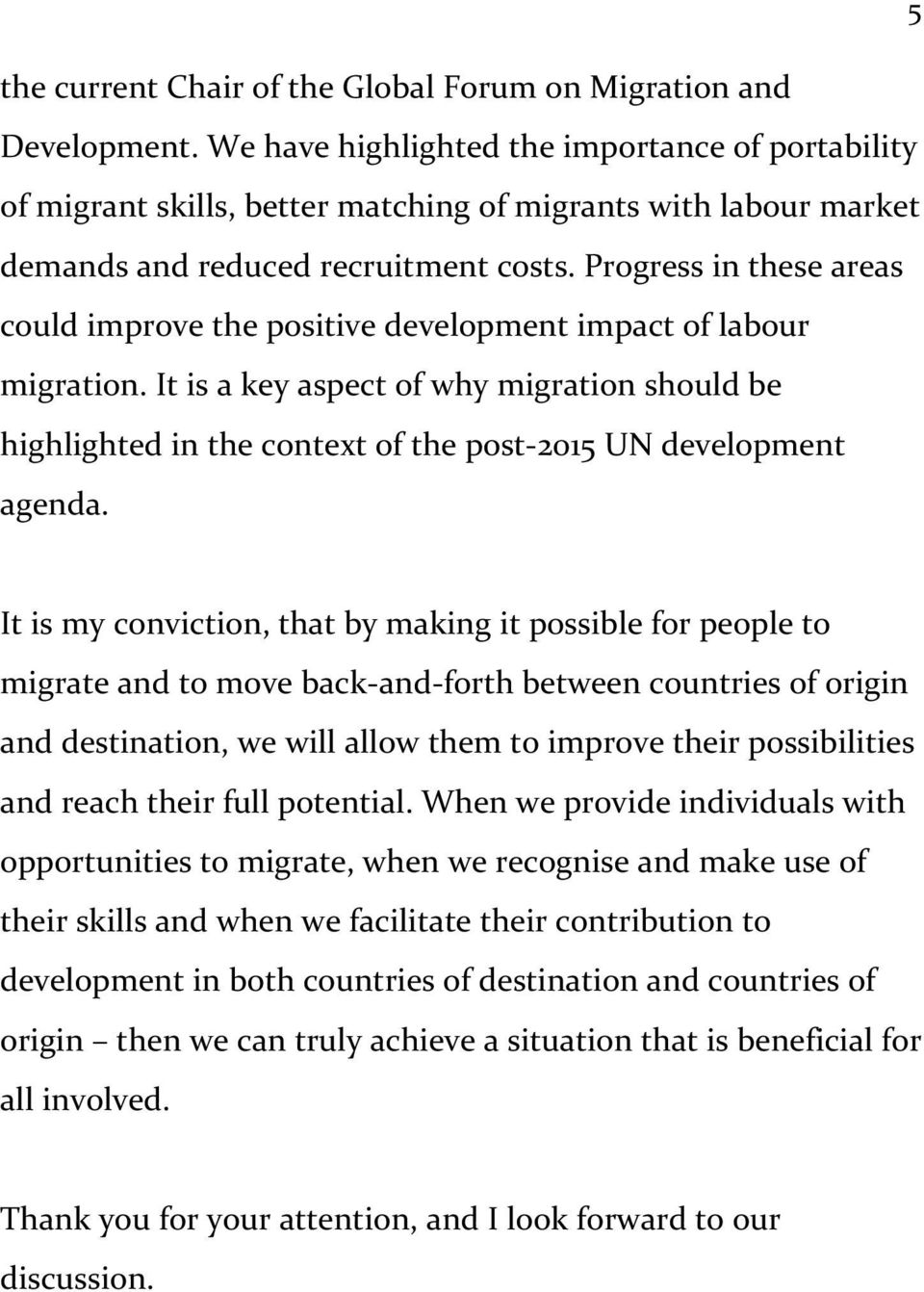 Progress in these areas could improve the positive development impact of labour migration.