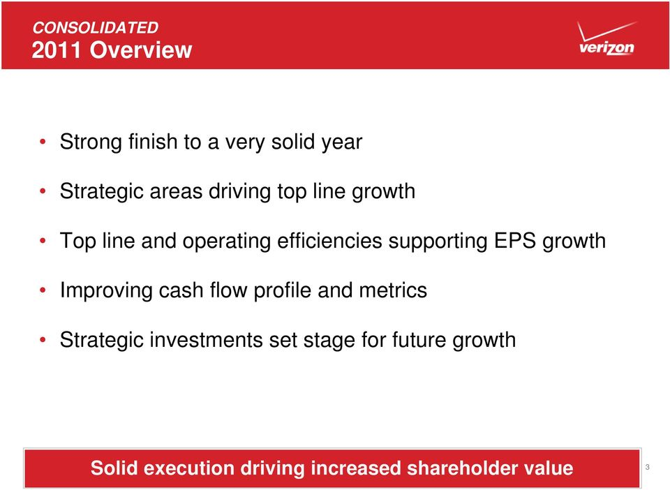 supporting EPS growth Improving cash flow profile and metrics Strategic