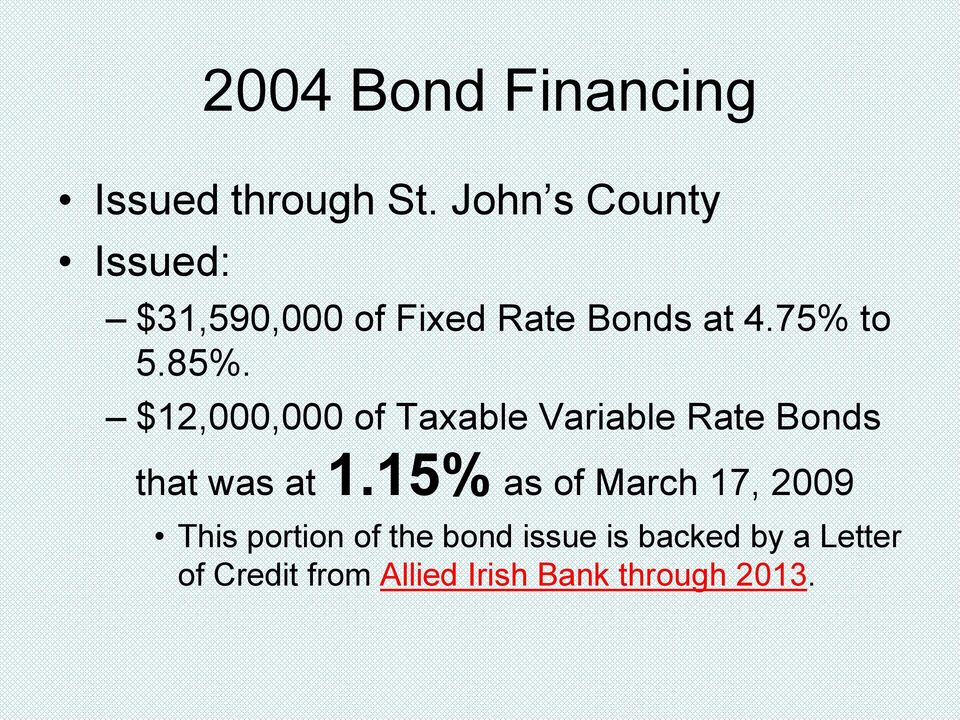 $12,000,000 of Taxable Variable Rate Bonds that was at 1.